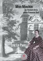 Couverture du livre « Miss Minchin » de Eric Le Parc aux éditions Le Lys Bleu