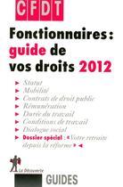Couverture du livre « Fonctionnaires : guide de vos droits 2012 » de Cfdt aux éditions La Decouverte