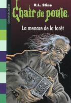 Couverture du livre « Chair de poule t.33 ; la menace de la forêt » de R. L. Stine aux éditions Bayard Jeunesse