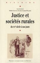 Couverture du livre « Justice et sociétés rurales ; du XVI siècle à nos jours » de Yves Jean et Laurent Willemez et Frederic Chauvaud aux éditions Pu De Rennes