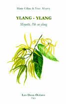 Couverture du livre « Ylan-ylang ; mayotte l'île en ylang » de Yves Moatty et Celine Moatty aux éditions Les Deux Oceans