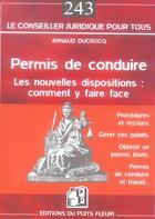 Couverture du livre « Permis de conduire ; les nouvelles dispositions : comment y faire face » de Arnaud Dicrocq aux éditions Puits Fleuri
