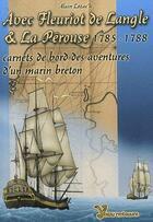 Couverture du livre « Avec Fleuriot de Langle & la Pérouse un académicien de marine avec la Pérouse (1785-1788) ; carnets de bord des aventures d'un marin breton » de Alain Lozac'H aux éditions Yoran Embanner