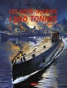 Couverture du livre « Les sous-marins de 1500 tonnes » de Claude Picard aux éditions Marines