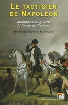 Couverture du livre « Le tacticien de Napoléon ; mémoire de guerre du baron de Comeau » de Alain Fillion aux éditions Esprit Du Livre