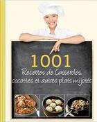 Couverture du livre « 1001 recettes de casseroles, cocottes et autres plats mijotés... » de Collectif aux éditions Parragon
