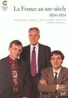 Couverture du livre « France au xixe siecle (la) » de Barjot/Chaline/Encre aux éditions Puf