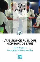 Couverture du livre « L'assistance publique, hôpitaux de Paris » de Marc Dupont et Francoise Salaun Ramalho aux éditions Puf
