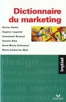 Couverture du livre « Dictionnaire du marketting » de Olivier Badot et D Legrand aux éditions Hatier