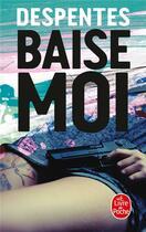 Couverture du livre « Baise-moi » de Virginie Despentes aux éditions Lgf