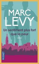 Couverture du livre « Un sentiment plus fort que la peur » de Marc Levy aux éditions Pocket