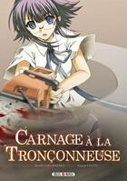 Couverture du livre « Carnage à la tronçonneuse » de Kagura Uguisu et Hiroshi Sakurazaka aux éditions Soleil