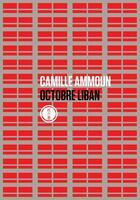 Couverture du livre « Octobre Liban » de Camille Ammoun aux éditions Inculte