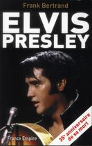 Couverture du livre « Elvis Presley » de Franck Bertrand aux éditions France-empire