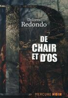 Couverture du livre « De chair et d'os » de Dolores Redondo Meira aux éditions Mercure De France