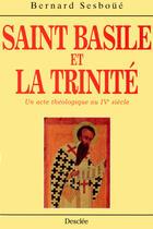 Couverture du livre « Saint basile et la trinite » de Bernard Sesboue aux éditions Mame-desclee