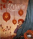 Couverture du livre « L'enfantier » de Arnaud Hug et Noluenne Dubois aux éditions Vilo