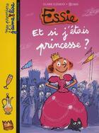 Couverture du livre « Essie T.8 ; et si j'étais princesse ? » de Robin et Claire Clement aux éditions Bayard Jeunesse