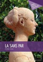 Couverture du livre « La sans par » de Christiana Moreau aux éditions Publibook