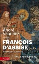 Couverture du livre « François d'Assise ; entre histoire et mémoire » de Andre Vauchez aux éditions Pluriel