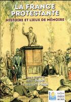 Couverture du livre « La France protestante (4e édition) » de Jacques Poujol et Henri Dubief aux éditions Paris