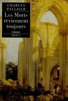 Couverture du livre « Les morts reviennent toujours » de Charles Palliser aux éditions Phebus
