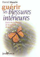 Couverture du livre « Guerir ses blessures interieures n.145 » de Daniel Maurin aux éditions Jouvence