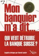 Couverture du livre « Mon banquier m'a dit... » de Collectif aux éditions Xenia