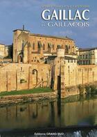Couverture du livre « Gaillac et les Gaillacois ; vingt siècles d'histoire » de B. De Vivies et A. Soriano et R. Plageoles aux éditions Grand Sud
