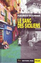 Couverture du livre « Le sang des siciliens » de Maurice Gouiran aux éditions Jigal