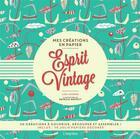 Couverture du livre « Mes créations en papier ; esprit vintage » de Lisa Hughes et Patricia Moffett aux éditions L'imprevu