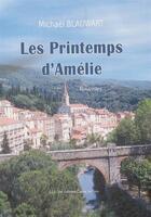 Couverture du livre « Les printemps d'Amélie » de Michael Blauwart aux éditions Claire Lorrain