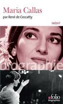 Couverture du livre « Maria Callas » de Rene De Ceccatty aux éditions Gallimard