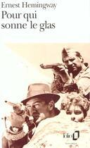 Couverture du livre « Pour qui sonne le glas » de Ernest Hemingway aux éditions Gallimard