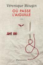 Couverture du livre « Où passe l'aiguille » de Veronique Mougin aux éditions Flammarion