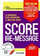 Couverture du livre « Score IAE-Message ; tout-en-un (édition 2021) » de Marie-Virginie Speller et Catherine Baldit-Dufays et Marie-Annik Durand et Benoit Priet aux éditions Dunod