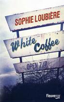 Couverture du livre « White coffee » de Sophie Loubiere aux éditions Fleuve Noir