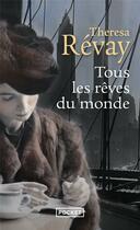 Couverture du livre « Tous les rêves du monde » de Theresa Revay aux éditions Pocket