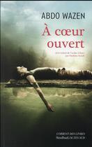 Couverture du livre « À coeur ouvert » de Abdo Wazen aux éditions Sindbad