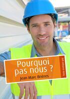 Couverture du livre « Pourquoi pas nous ? (pulp gay) » de Jean-Marc Brieres aux éditions Textes Gais
