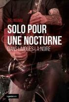 Couverture du livre « Solo pour une nocturne ; dans Limoges la noire » de Joel Nivard aux éditions Geste