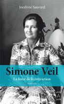 Couverture du livre « Simone Veil ; la force de la conviction » de Jocelyne Sauvard aux éditions Archipel