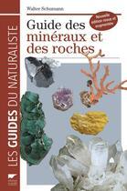 Couverture du livre « Guide des minéraux et des roches » de Walter Schumann aux éditions Delachaux & Niestle