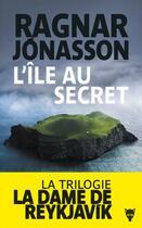 Couverture du livre « La dame de Reykjavik t.2 ; l'île au secret » de Ragnar Jonasson aux éditions La Martiniere