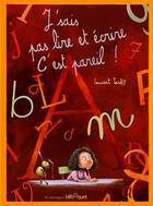 Couverture du livre « J'sais pas lire et écrire ; c'est pareil ! » de Laurent Tardy aux éditions Bilboquet