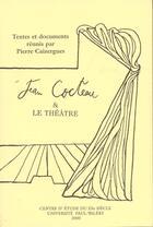 Couverture du livre « Jean cocteau et le theatre » de Pierre Caizergues aux éditions Pub De L'universite De Montpellier