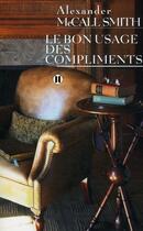 Couverture du livre « Le bon usage des compliments » de Mccallsmith-A aux éditions Des Deux Terres