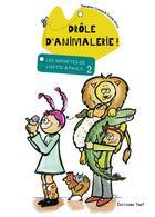 Couverture du livre « Les saynètes de Lisette et Paulo t.2 ; drôle d'animalerie ! » de Sandrine Combe et Emilie Nivou aux éditions Thot