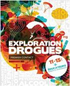 Couverture du livre « Exploration drogues ; premier contact » de Alain Roy aux éditions Multimondes