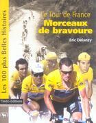 Couverture du livre « Les 100 plus belles histoires ; le tour de france ; morceaux de bravoure » de Eric Delanzy aux éditions Timee